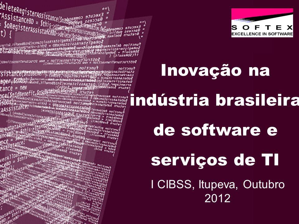 Inovação na indústria brasileira de software e serviços de TI I CIBSS, Itupeva, Outubro 2012