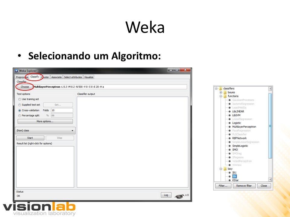 Weka Selecionando um Algoritmo: