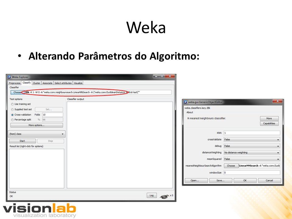 Weka Alterando Parâmetros do Algoritmo: