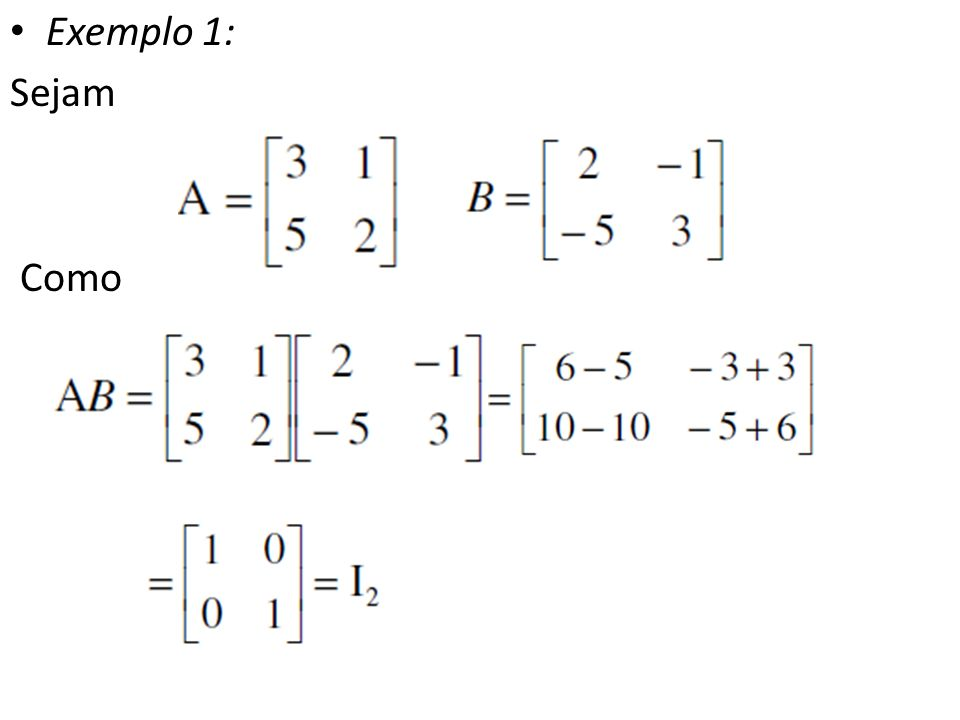 Exemplo 1: Sejam Como