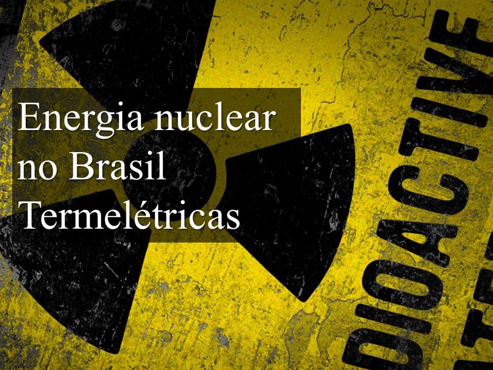 Energia nuclear no Brasil Termelétricas
