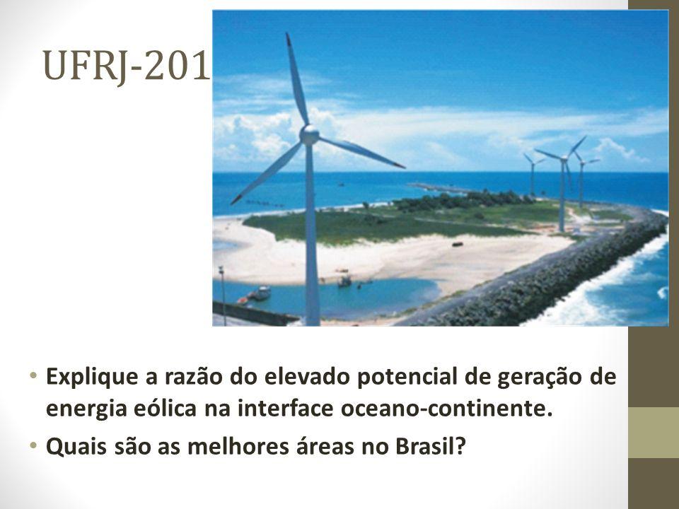 UFRJ-2011 Explique a razão do elevado potencial de geração de energia eólica na interface oceano-continente. Quais são as melhores áreas no Brasil?