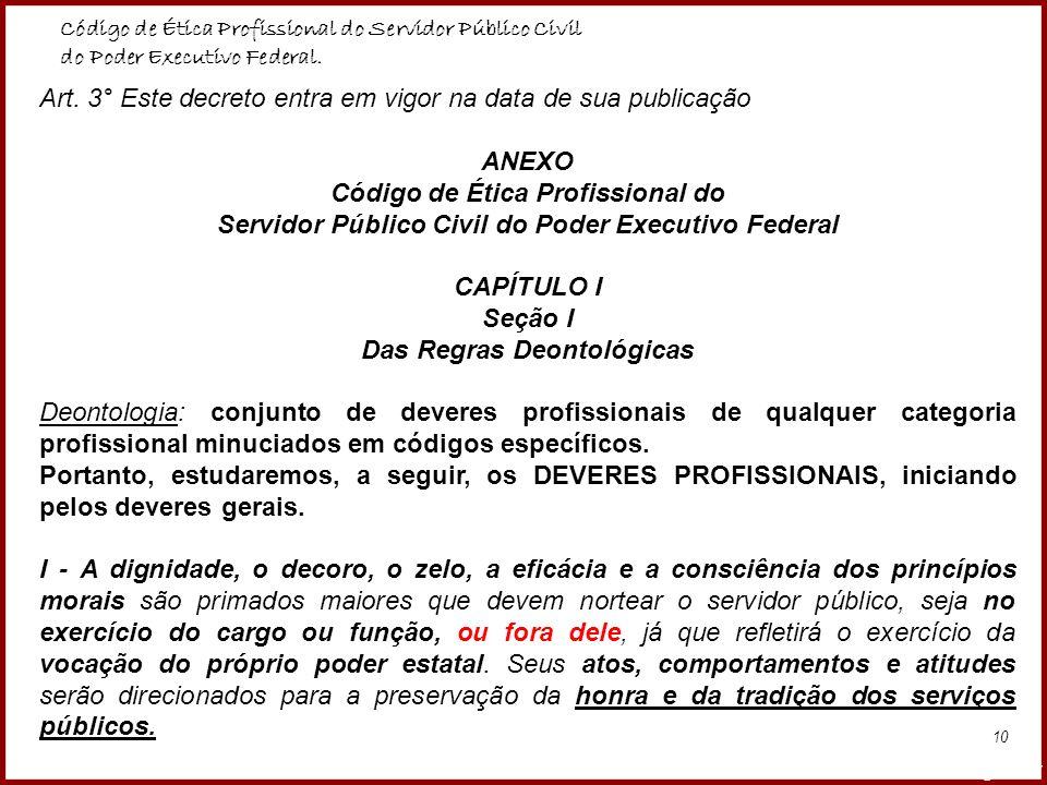 Código de Ética Profissional do Servidor Público Civil do Poder Executivo Federal.