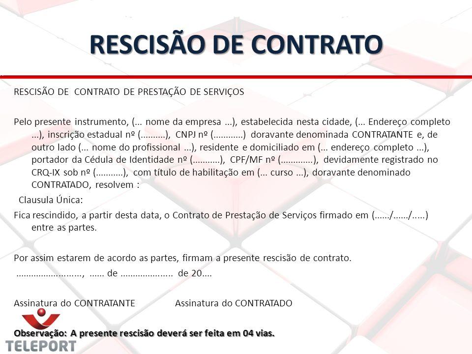 RESCISÃO DE CONTRATO RESCISÃO DE CONTRATO DE PRESTAÇÃO DE SERVIÇOS Pelo presente instrumento, (... nome da empresa...), estabelecida nesta cidade, (..
