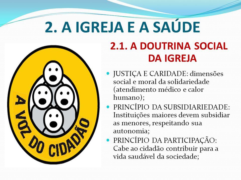 2.1. A DOUTRINA SOCIAL DA IGREJA JUSTIÇA E CARIDADE: dimensões social e moral da solidariedade (atendimento médico e calor humano); PRINCÍPIO DA SUBSI