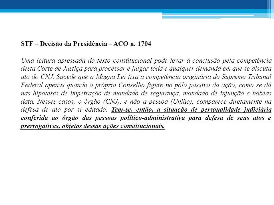 STF – Decisão da Presidência – ACO n. 1704 Uma leitura apressada do texto constitucional pode levar à conclusão pela competência desta Corte de Justiç