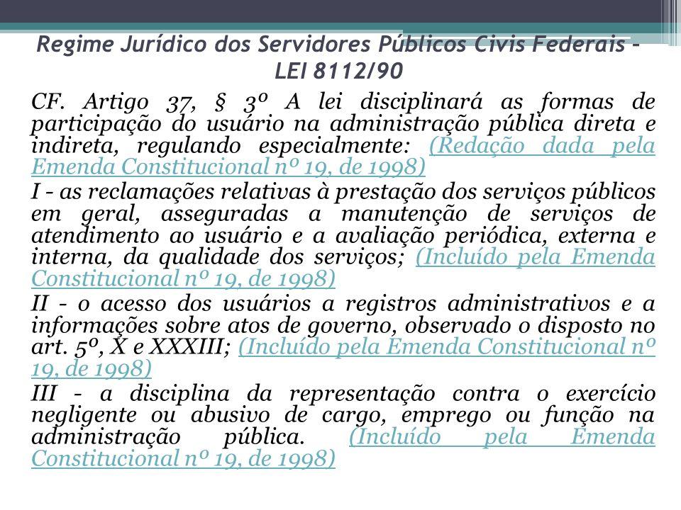 Regime Jurídico dos Servidores Públicos Civis Federais – LEI 8112/90 CF.