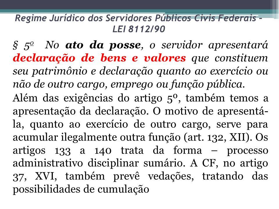 Regime Jurídico dos Servidores Públicos Civis Federais – LEI 8112/90 A única hipótese que não ocorre é a contagem do tempo para promoção por merecimento.