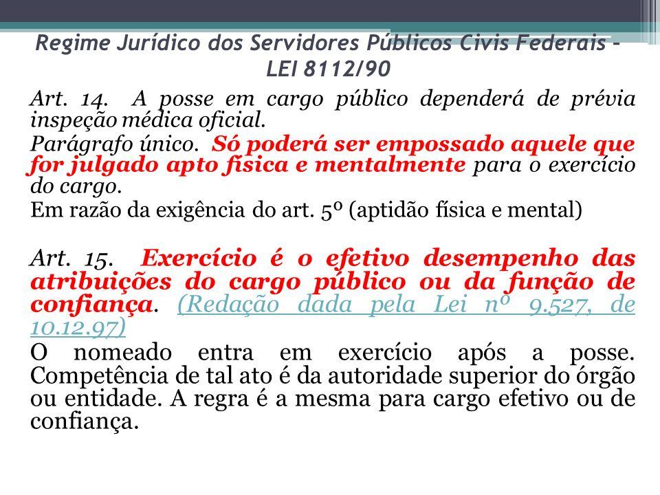 Regime Jurídico dos Servidores Públicos Civis Federais – LEI 8112/90 Seção V Da Estabilidade estabilidade no serviço público ao completar 2 (dois) anos de efetivo exercício Art.