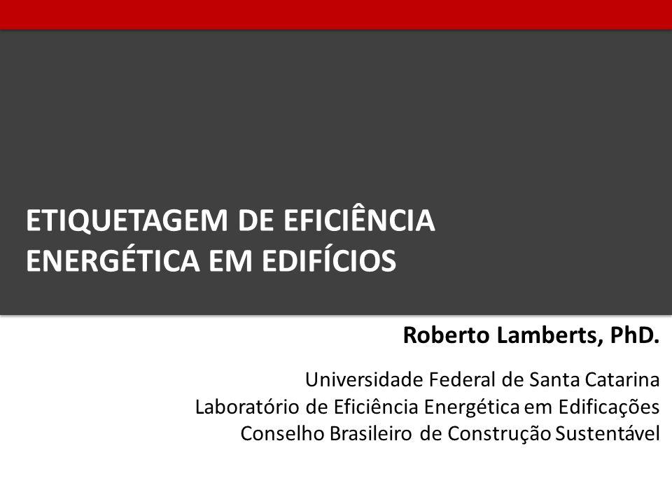 Roberto Lamberts, PhD.