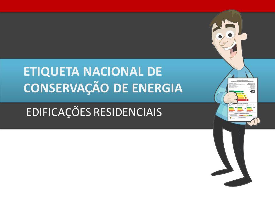 ETIQUETA NACIONAL DE CONSERVAÇÃO DE ENERGIA EDIFICAÇÕES RESIDENCIAIS