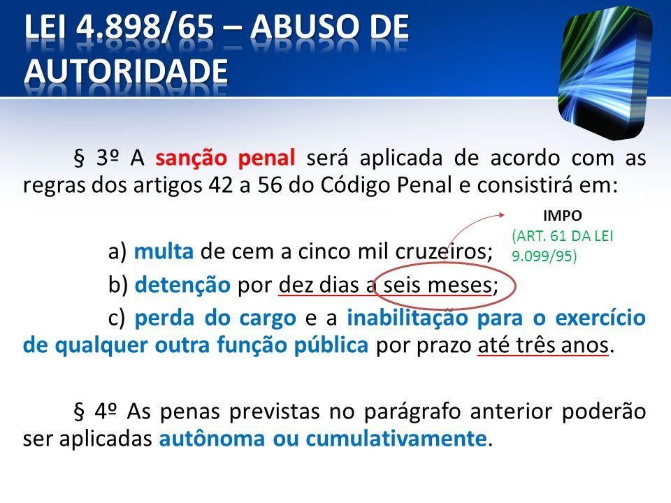 § 3º A sanção penal será aplicada de acordo com as regras dos artigos 42 a 56 do Código Penal e consistirá em: a) multa de cem a cinco mil cruzeiros;