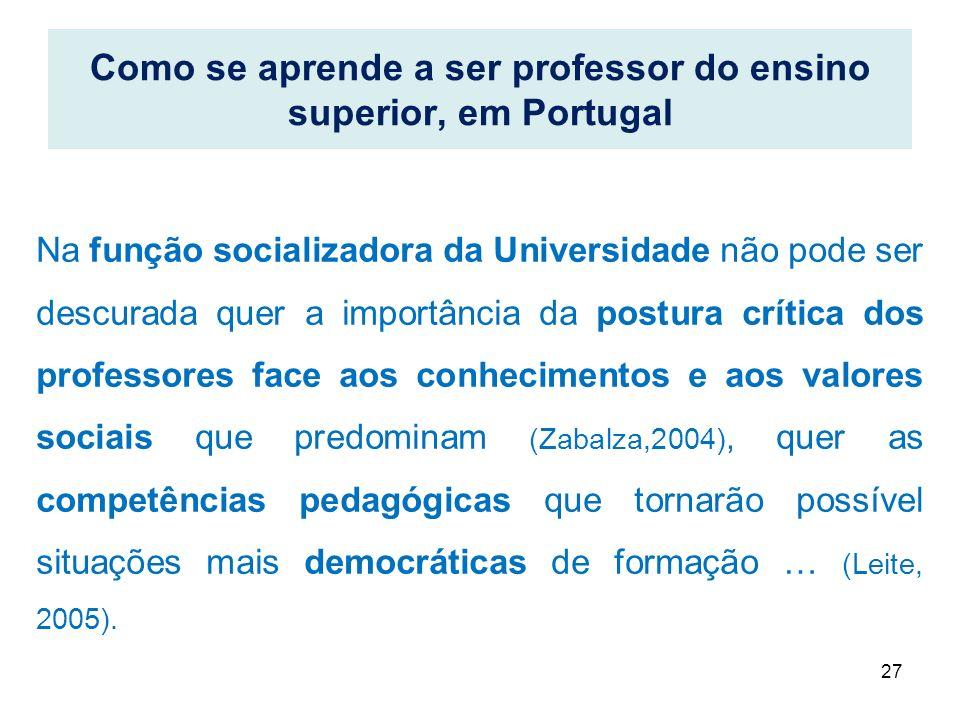 Na função socializadora da Universidade não pode ser descurada quer a importância da postura crítica dos professores face aos conhecimentos e aos valo