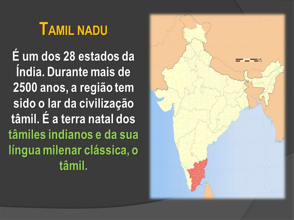 T AMIL NADU É um dos 28 estados da Índia.