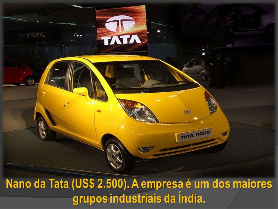 Nano da Tata (US$ 2.500). A empresa é um dos maiores grupos industriais da Índia.