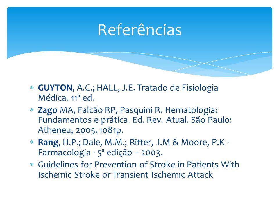 GUYTON, A.C.; HALL, J.E. Tratado de Fisiologia Médica. 11ª ed. Zago MA, Falcão RP, Pasquini R. Hematologia: Fundamentos e prática. Ed. Rev. Atual. São