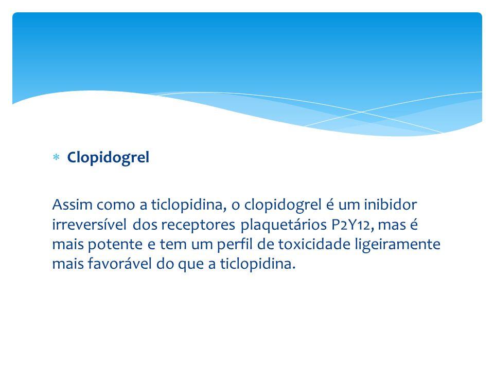Prasugrel Também é um inibidor irreversível do receptor P2Y12, entretanto o início de sua ação é mais rápido e ele produz uma inibição maior da agregação plaquetária induzida pelo ADP.