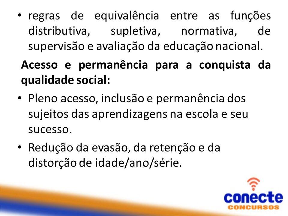 regras de equivalência entre as funções distributiva, supletiva, normativa, de supervisão e avaliação da educação nacional. Acesso e permanência para