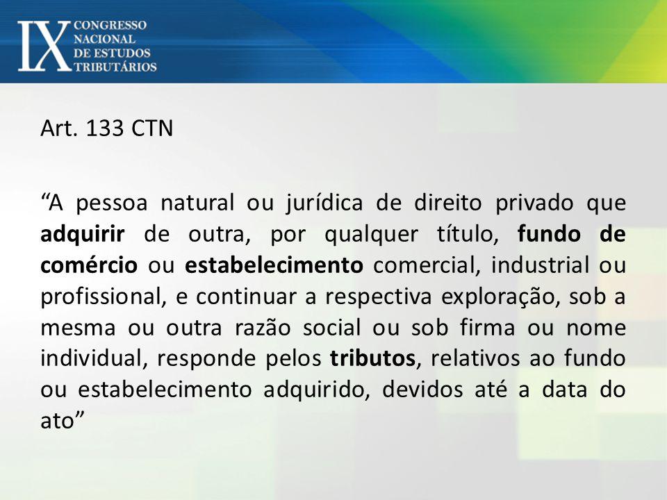 Razões: Art.133 está contido na Seção do CTN que trata da resp dos sucessores.