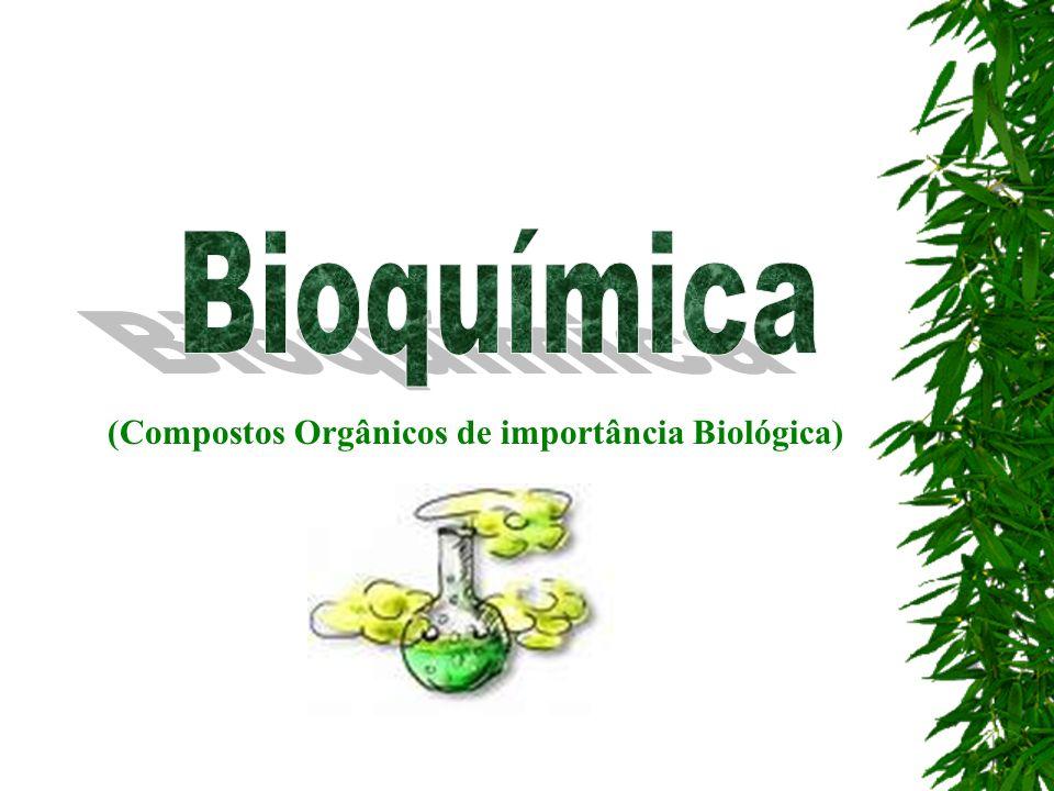 (Compostos Orgânicos de importância Biológica)