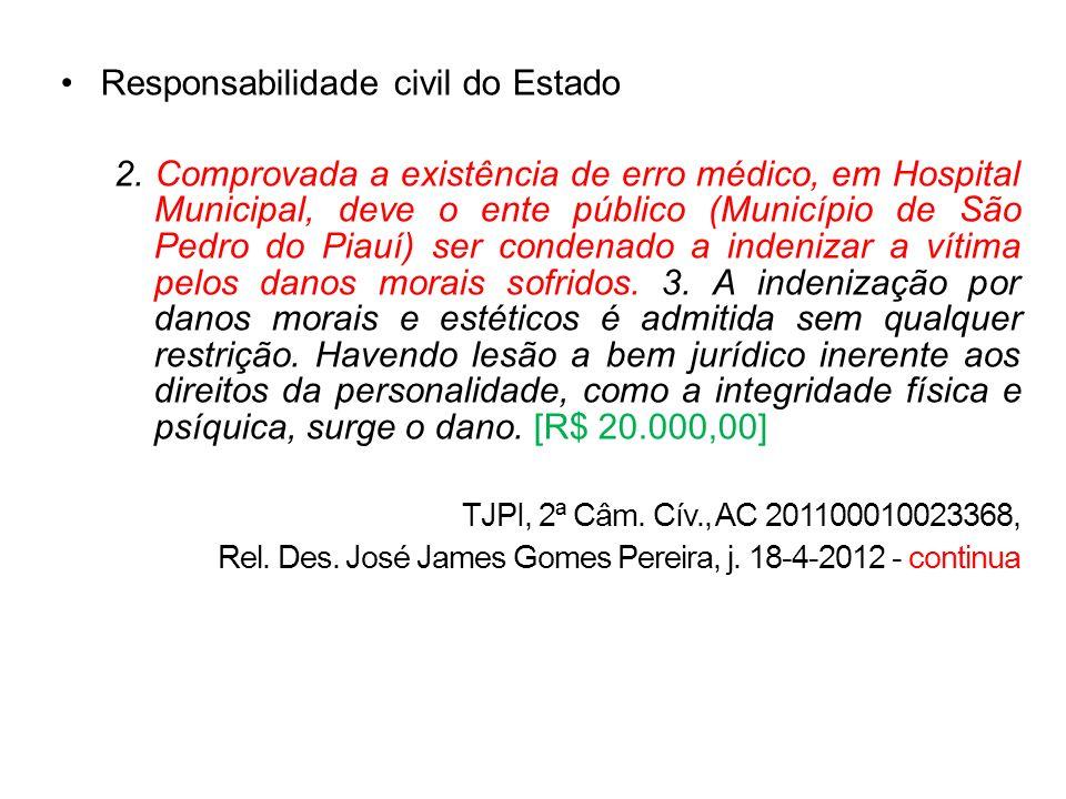 Responsabilidade civil do Estado 2. Comprovada a existência de erro médico, em Hospital Municipal, deve o ente público (Município de São Pedro do Piau