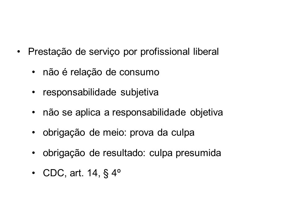 Prestação de serviço por profissional liberal não é relação de consumo responsabilidade subjetiva não se aplica a responsabilidade objetiva obrigação