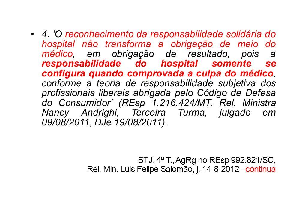 4. 'O reconhecimento da responsabilidade solidária do hospital não transforma a obrigação de meio do médico, em obrigação de resultado, pois a respons