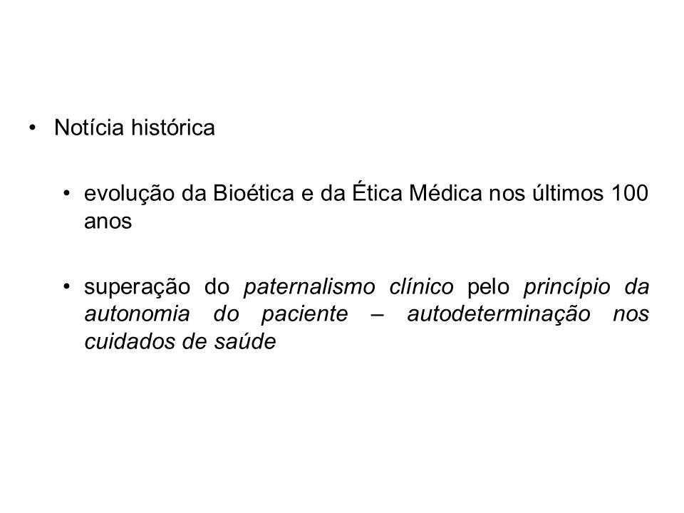 Notícia histórica evolução da Bioética e da Ética Médica nos últimos 100 anos superação do paternalismo clínico pelo princípio da autonomia do pacient