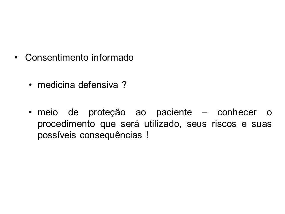 Consentimento informado medicina defensiva ? meio de proteção ao paciente – conhecer o procedimento que será utilizado, seus riscos e suas possíveis c