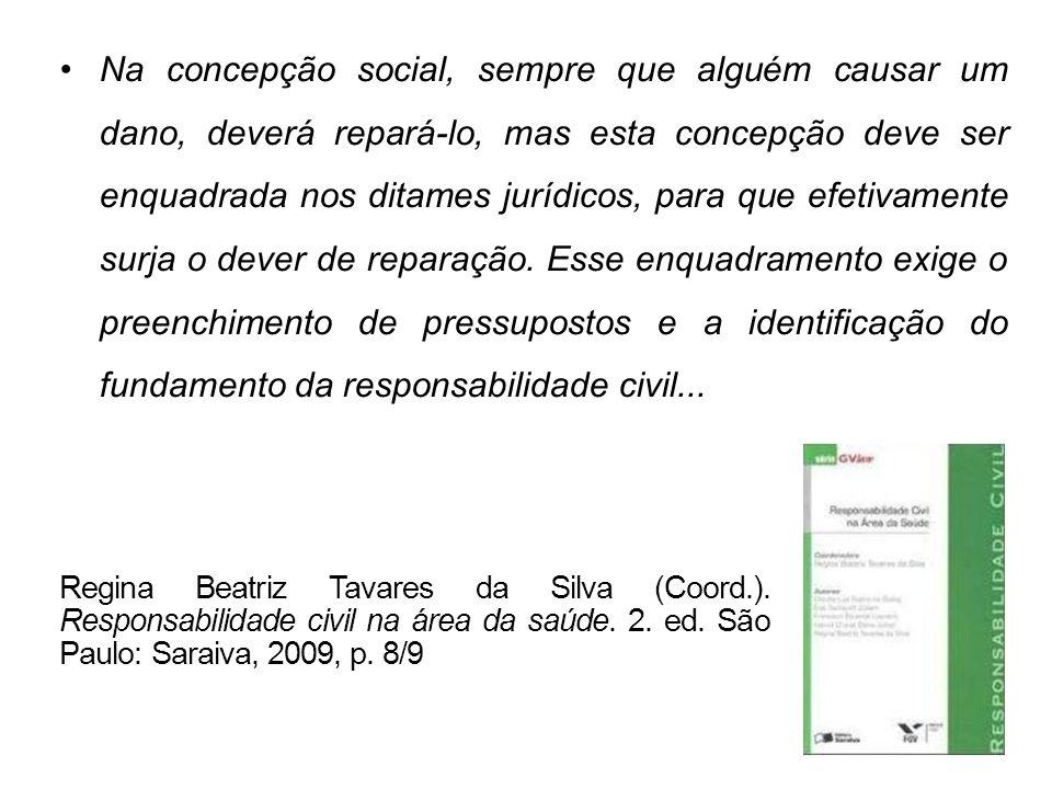 Na concepção social, sempre que alguém causar um dano, deverá repará-lo, mas esta concepção deve ser enquadrada nos ditames jurídicos, para que efetiv