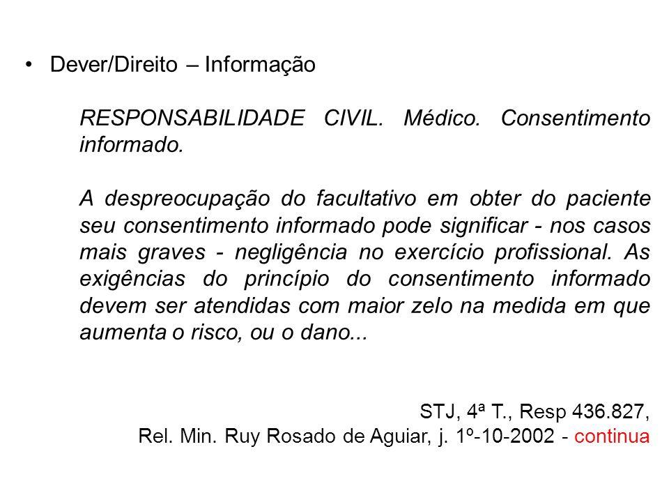 Dever/Direito – Informação RESPONSABILIDADE CIVIL. Médico. Consentimento informado. A despreocupação do facultativo em obter do paciente seu consentim