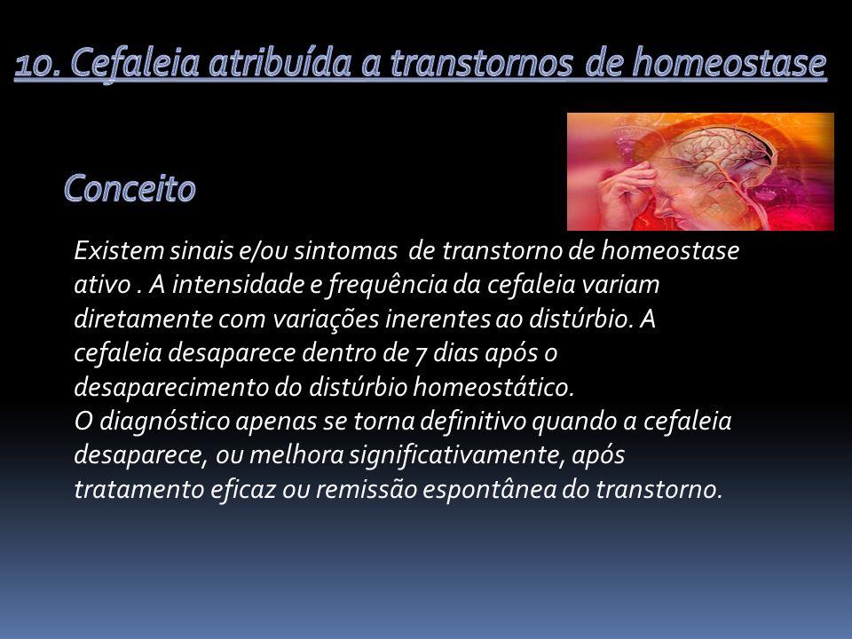 Existem sinais e/ou sintomas de transtorno de homeostase ativo.