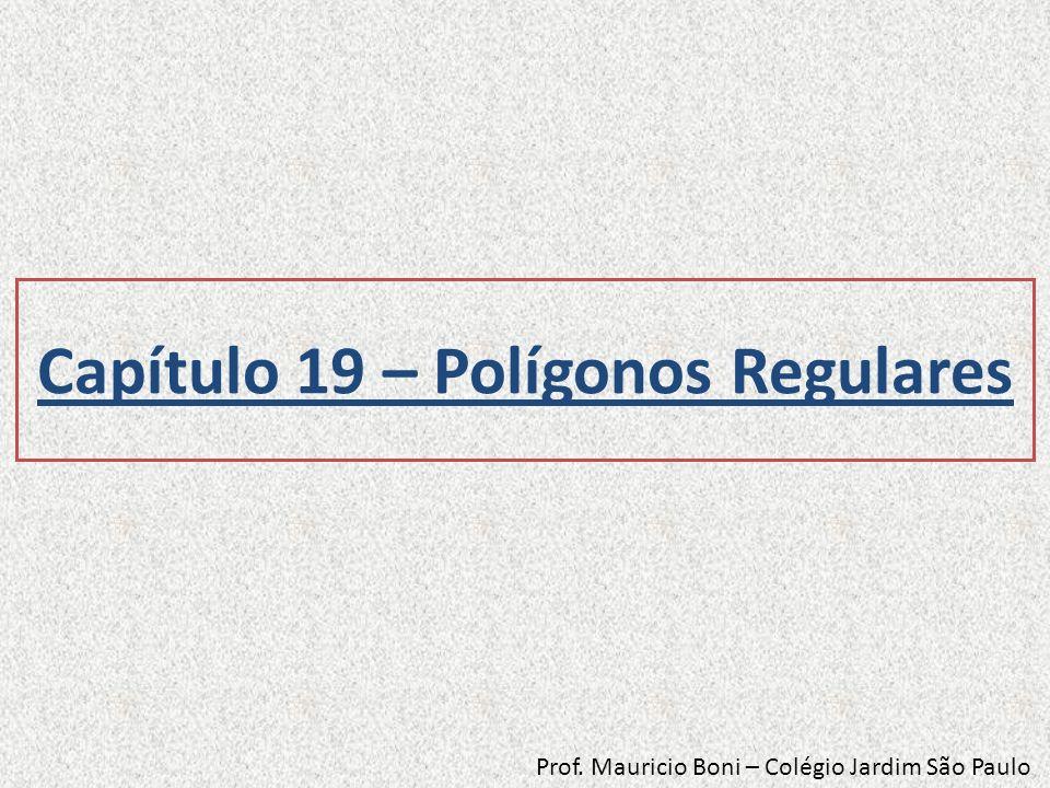 Polígonos Regulares Um polígono é regular se possui: - todos os lados congruentes (ou seja, é equilátero).