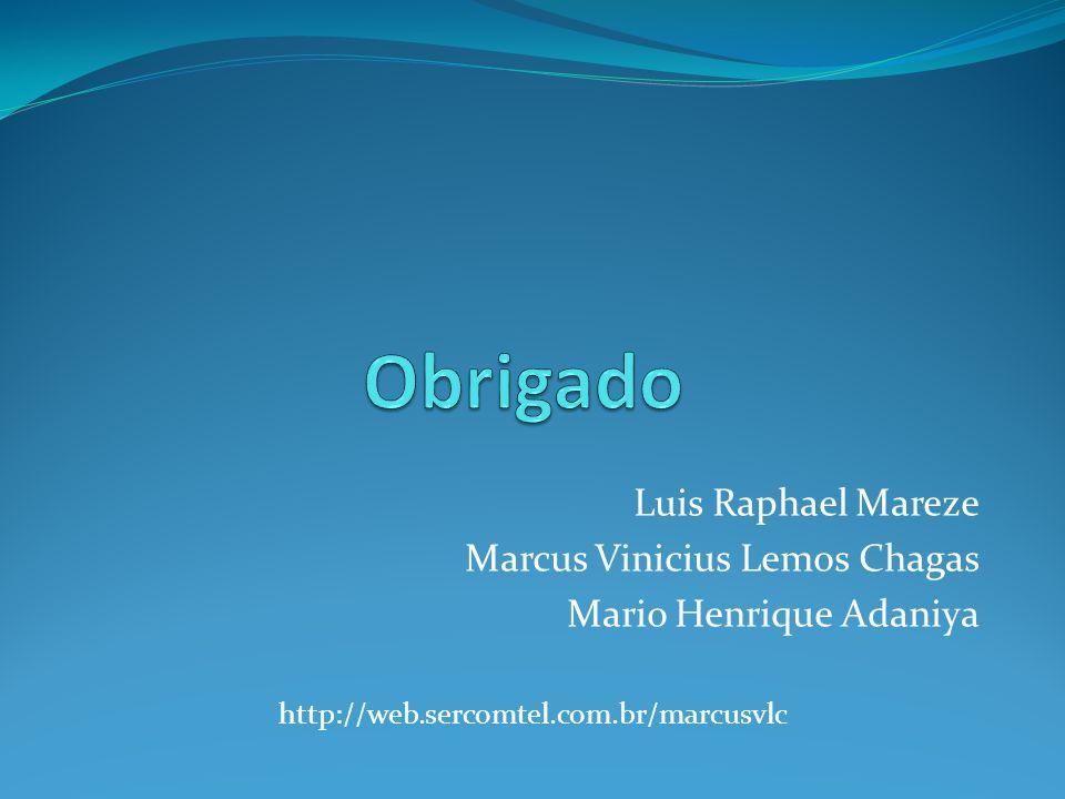 Luis Raphael Mareze Marcus Vinicius Lemos Chagas Mario Henrique Adaniya http://web.sercomtel.com.br/marcusvlc