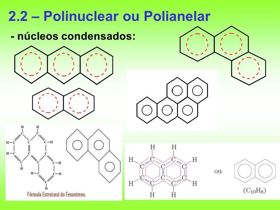 2.2 – Polinuclear ou Polianelar - núcleos condensados: