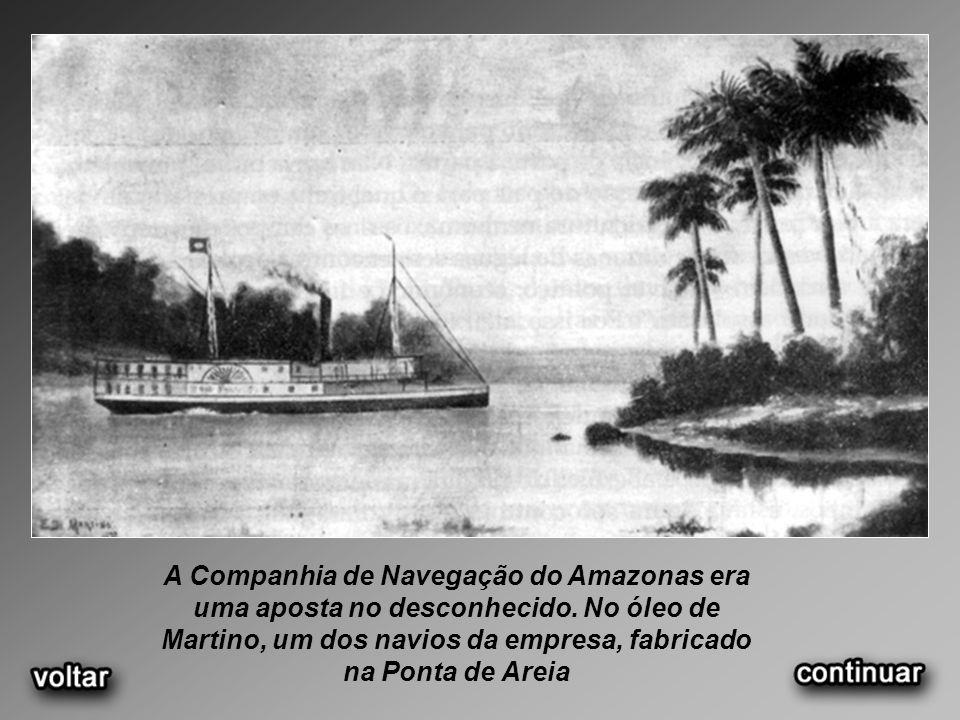 A Companhia de Navegação do Amazonas era uma aposta no desconhecido.
