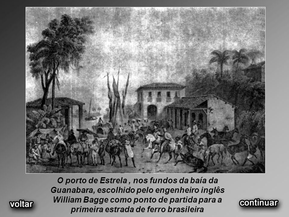 O porto de Estrela, nos fundos da baía da Guanabara, escolhido pelo engenheiro inglês William Bagge como ponto de partida para a primeira estrada de ferro brasileira