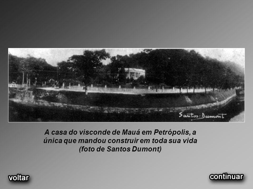 A casa do visconde de Mauá em Petrópolis, a única que mandou construir em toda sua vida (foto de Santos Dumont)