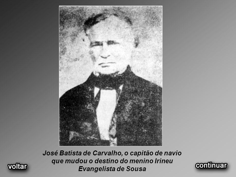 José Batista de Carvalho, o capitão de navio que mudou o destino do menino Irineu Evangelista de Sousa
