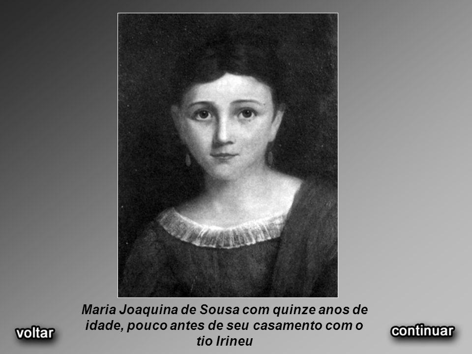 Maria Joaquina de Sousa com quinze anos de idade, pouco antes de seu casamento com o tio Irineu