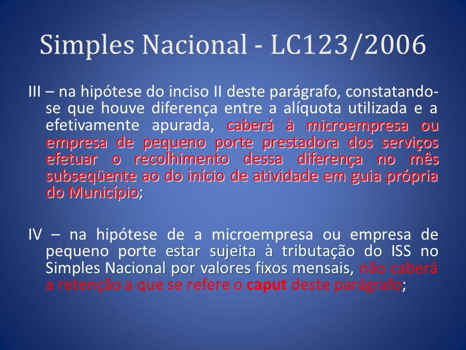 Simples Nacional - LC123/2006 caberá à microempresa ou empresa de pequeno porte prestadora dos serviços efetuar o recolhimento dessa diferença no mês