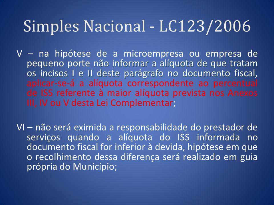 Simples Nacional - LC123/2006 não informar a alíquota de que tratam os incisos I e II deste parágrafo no documento fiscal V – na hipótese de a microem