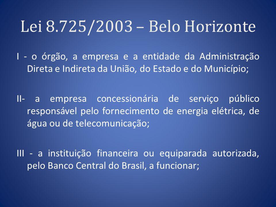 Lei 8.725/2003 – Belo Horizonte I - o órgão, a empresa e a entidade da Administração Direta e Indireta da União, do Estado e do Município; II- a empre