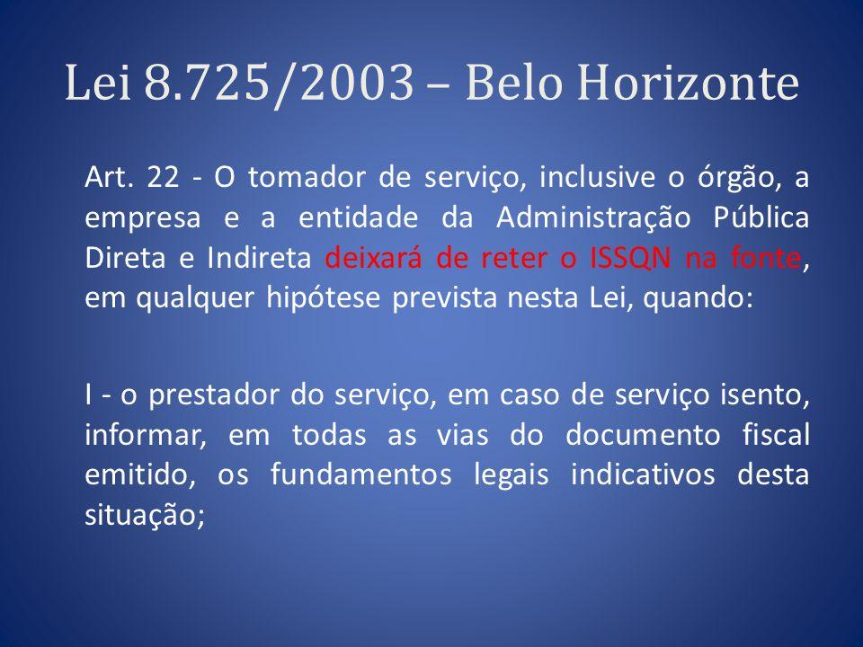 Lei 8.725/2003 – Belo Horizonte Art. 22 - O tomador de serviço, inclusive o órgão, a empresa e a entidade da Administração Pública Direta e Indireta d