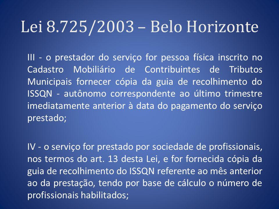 Lei 8.725/2003 – Belo Horizonte III - o prestador do serviço for pessoa física inscrito no Cadastro Mobiliário de Contribuintes de Tributos Municipais