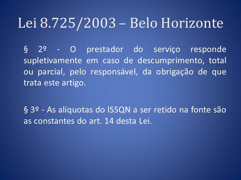 Lei 8.725/2003 – Belo Horizonte § 2º - O prestador do serviço responde supletivamente em caso de descumprimento, total ou parcial, pelo responsável, d
