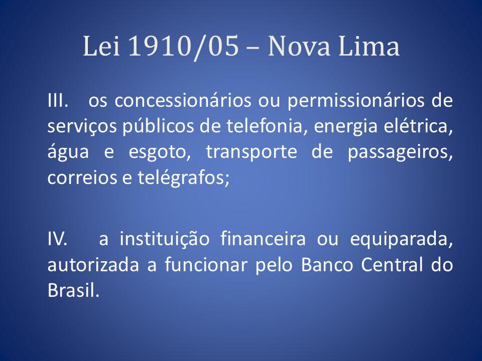 Lei 1910/05 – Nova Lima III. os concessionários ou permissionários de serviços públicos de telefonia, energia elétrica, água e esgoto, transporte de p