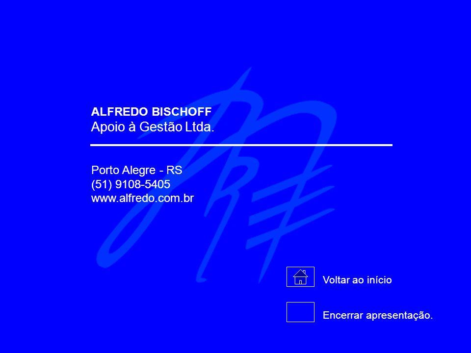 ALFREDO BISCHOFF Apoio à Gestão Ltda. Porto Alegre - RS (51) 9108-5405 www.alfredo.com.br Voltar ao início Encerrar apresentação.