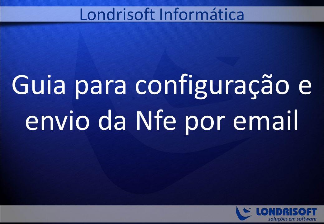 Guia para configuração e envio da Nfe por email Londrisoft Informática