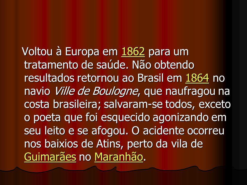 Voltou à Europa em 1862 para um tratamento de saúde. Não obtendo resultados retornou ao Brasil em 1864 no navio Ville de Boulogne, que naufragou na co